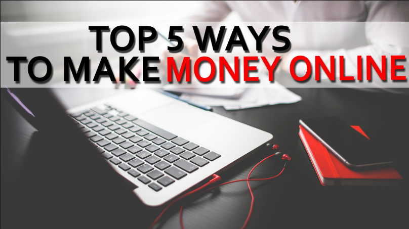 Top 5 Ways to Earn Money Online