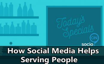 How Social Media Helps Serving People