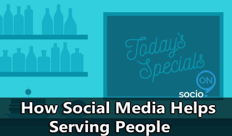How Social Media Helps Serving People